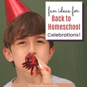 Enjoy fun ideas for back to homeschool celebrations your kids will love!