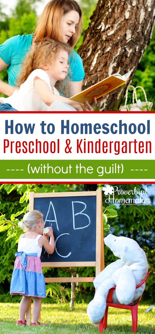 How to Homeschool Preschool and Homeschool Kindergarten without the guilt