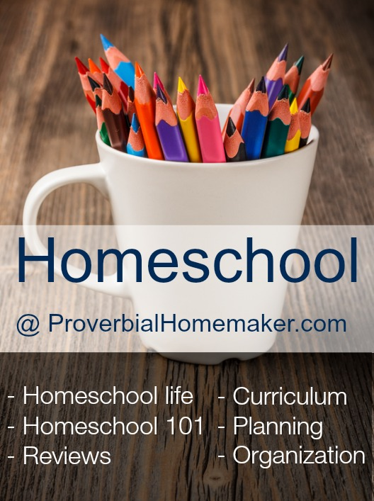 Find encouragement and tips at Proverbial Homemaker for your homeschooling journey!