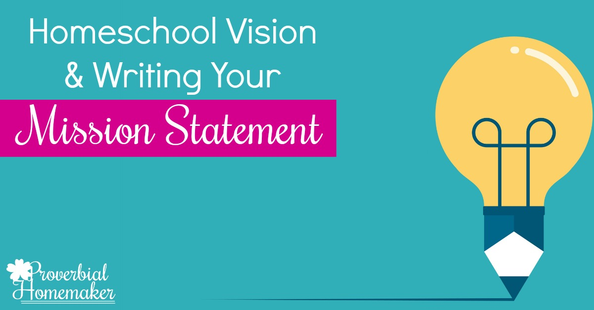 Vision For Your Homeschool How To Write Your Mission Statement