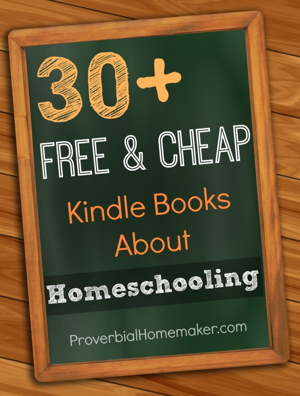 30+ Free and Cheap Kindle Books About Homeschooling