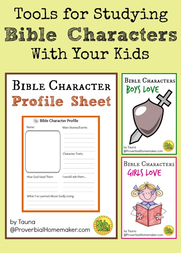 Study Bible Characters With Your Kids Proverbial Homemaker