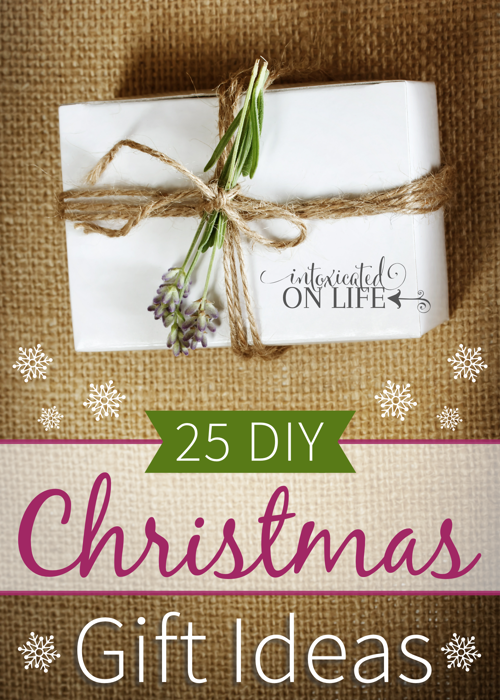 25 DIY Christmas Gift Ideas