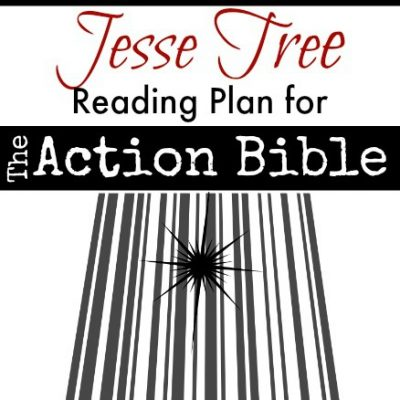 Jesse Tree Reading Plan for the Action Bible