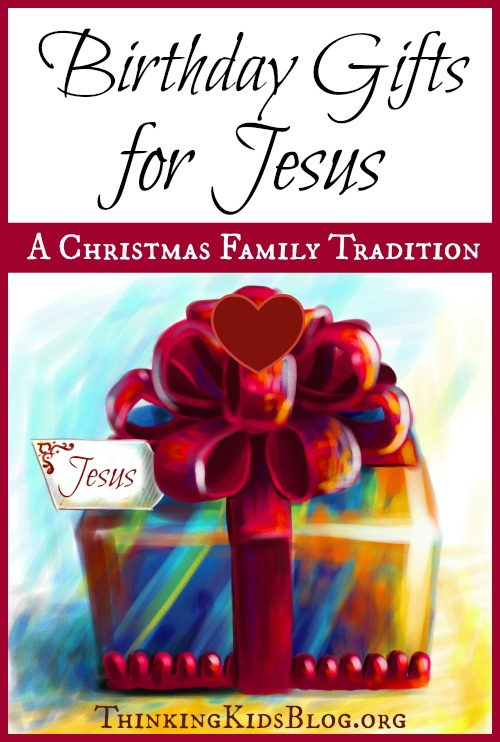 Birthday Gifts For Jesus A Christmas Family Tradition