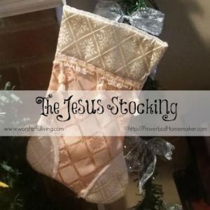 Have you ever heard of a Jesus stocking. Today Mandy from Worshipful Living is sharing just what a Jesus stocking is. You may even pick up a new tradition.