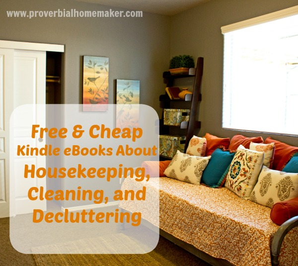 20+ Free & Cheap Kindle eBooks About Housekeeping, Cleaning, and Decluttering