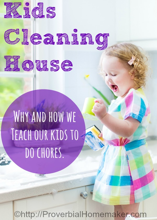 Kids Cleaning House Why and How we Teach our Kids to Do Chores