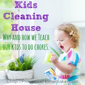 Why and How we Teach our Kids to Do Chores