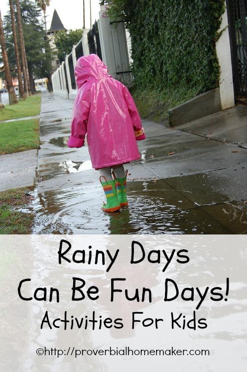 Rainy Days Can Be Fun Days