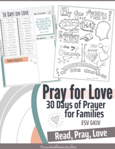Pray for love with this free 30-day prayer calendar, kids' journal, and coloring page!