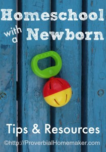 Homeschool with a Newborn Tips and Resources
