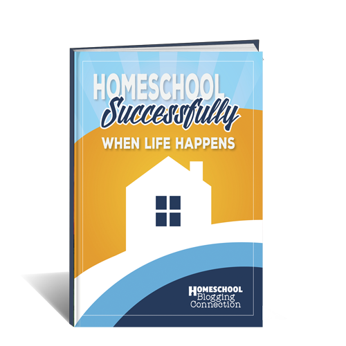 Homeschooling Successfully When Life Happens