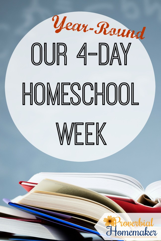 Our Year Round 4 Day Homeschooling Schedule Proverbial