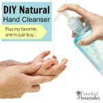 DIY Natural Hand Cleanser (+ Hand Sanitizer You Can Buy)
