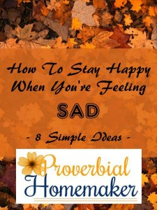 how to stay happy when you're feeling sad
