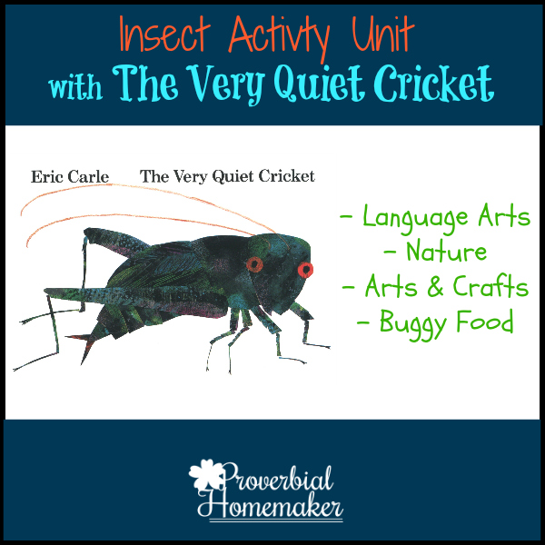 The Very Quiet Cricket Insect Inspired Unit Activities