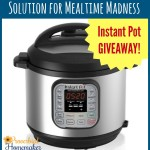 My Solution for Mealtime Madness Instant Pot Review and Menu Plan + GIVEAWAY of a 7-in-1 6-qt Instant Pot Duo!