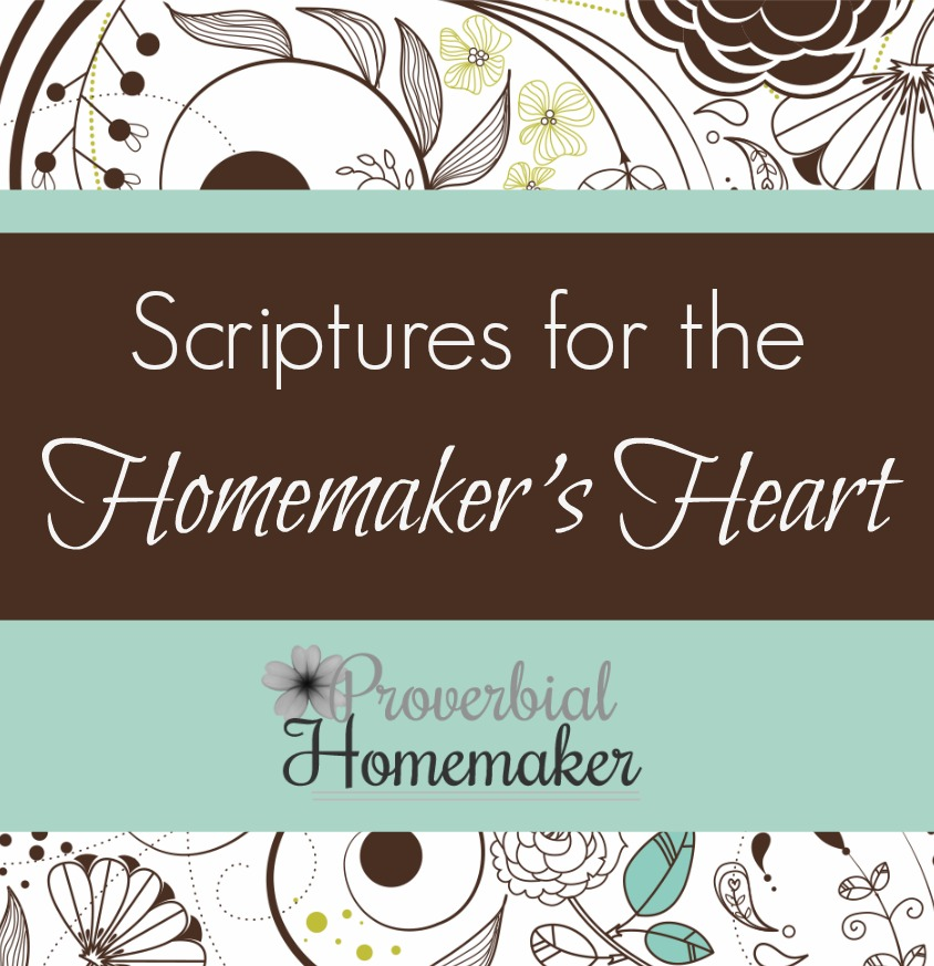 Scriptures for the Homemaker's Heart (FREE Printable Scriptures)