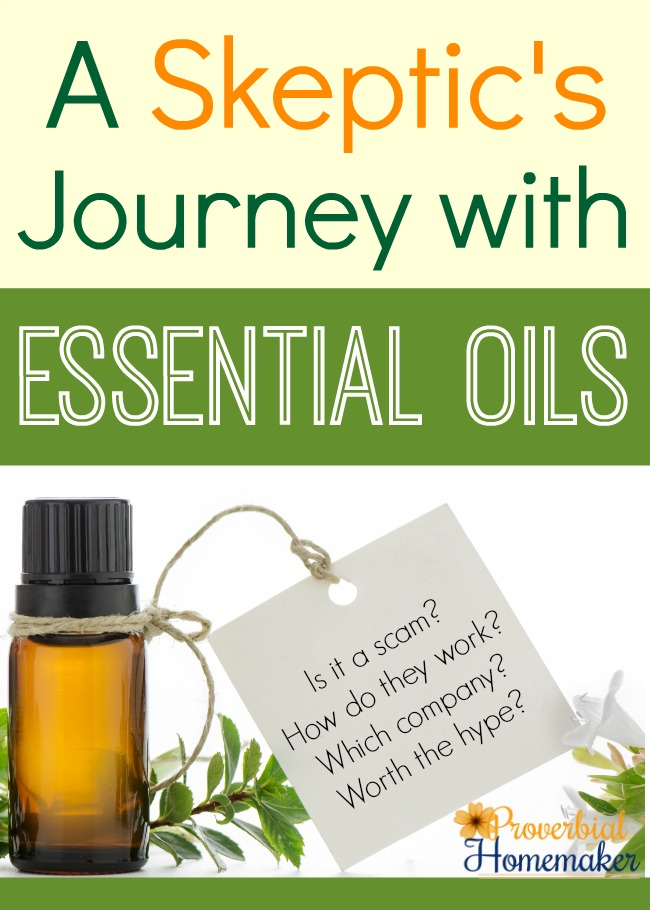 Skeptical About Essential Oils? - Proverbial Homemaker