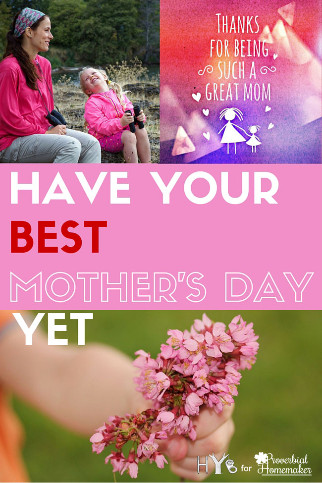 Have Your Best Mother's Day Yet