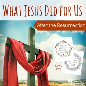 Love these thoughts on what Jesus did for us after the resurrection,. Especially the beautiful coloring page and scripture print!