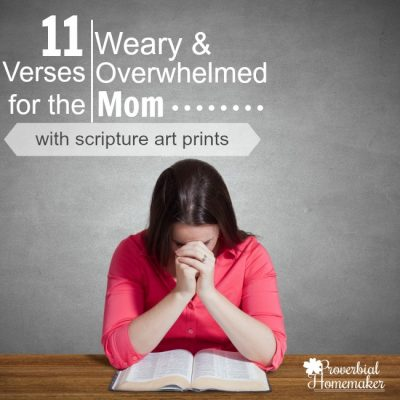 Scripture for the Overwhelmed Mom (+ Printable)