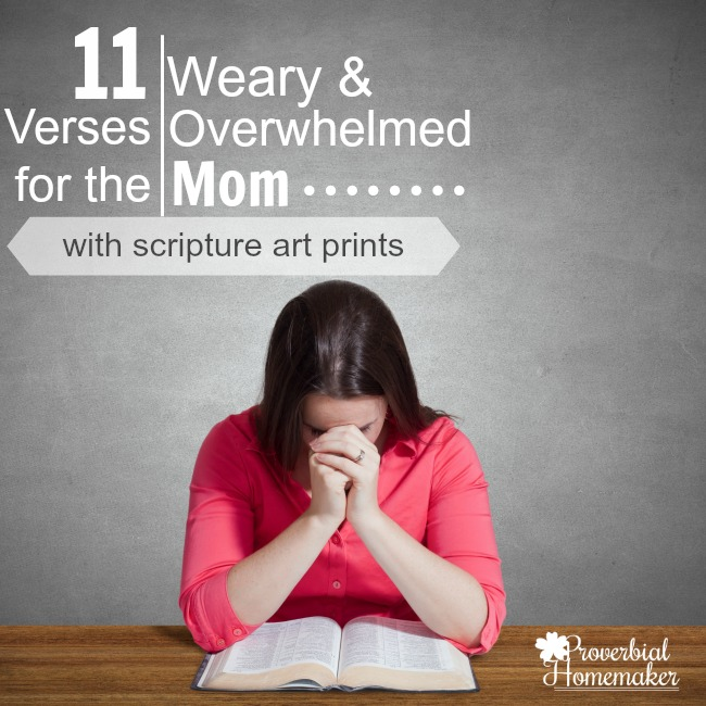 Love these verses and the beautiful scripture printables for the overwhelmed mom!