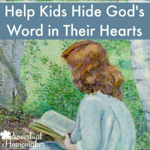 Help Kids Memorize Scripture - tips and resources for hiding God's Word in their hearts