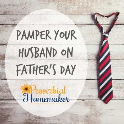 Pamper Your Husband on Father's Day