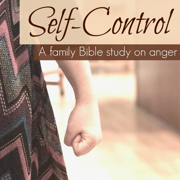 Anger vs. Self-Control Character Study and Family Bible study - includes a teaching poster, 5-day devotions and lessons, scripture cards, copywork, and more!