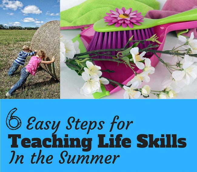 6 Easy Steps for Teaching Life Skills in the Summer