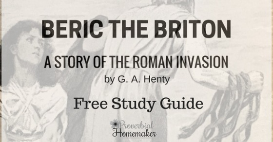 Download this G.A. Henty unit study for Beric the Briton!