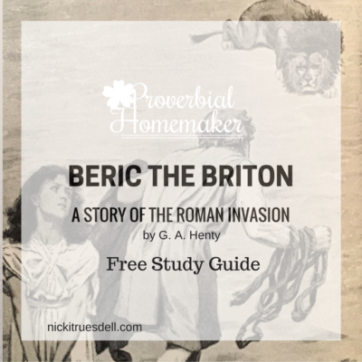 Beric the Briton by G.A. Henty – FREE Unit Study!