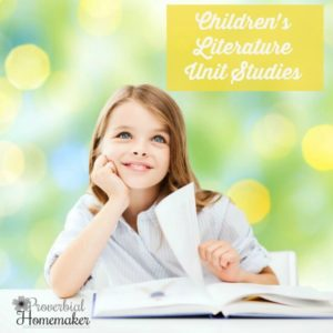 Children's Literature Unit Study series on Proverbial Homemaker - Great FREE unit studies each week!