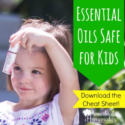 Essential Oils Safe for Kids (Free Printable)