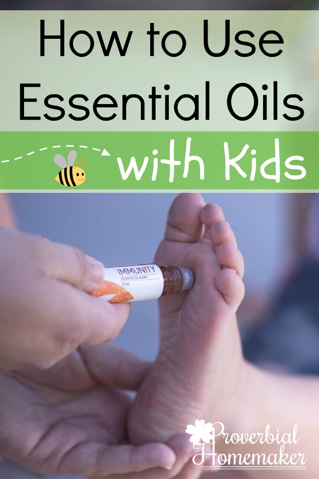 What Kind Of Oil Do I Need >> Using Essential Oils with Kids - Proverbial Homemaker