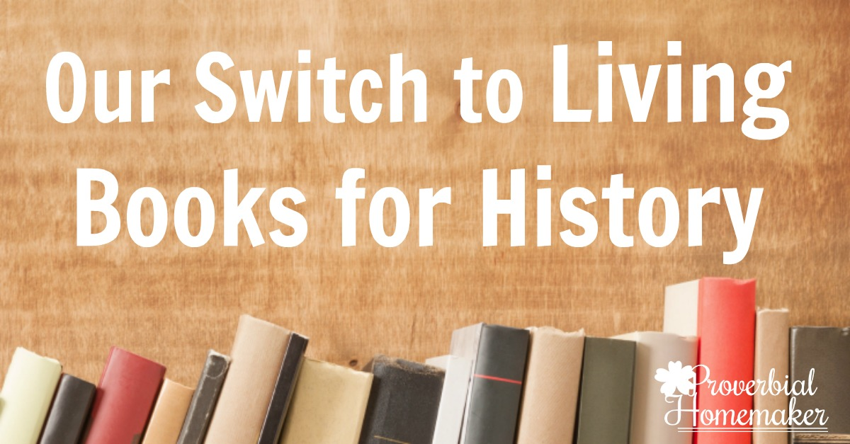 Using Living Books for History - An engaging and memorable way to learn history!