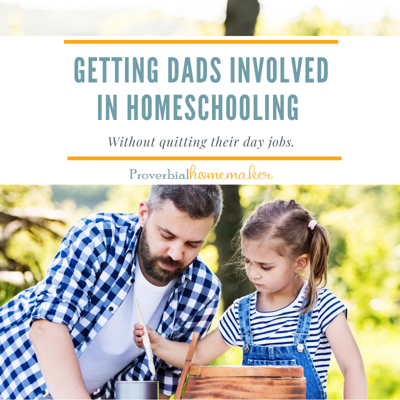 Get dads involved in homeschooling with these great tips from an experienced homeschool mom!