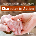 {Giveaway} Character in Action: Teaching Kids to Serve Others