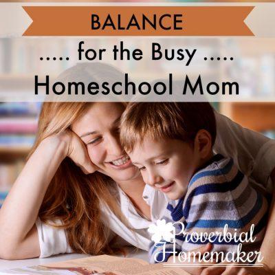 Balance for the Busy Homeschool Mom