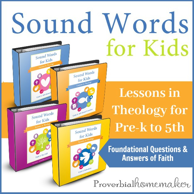 Teach your kids essential doctrine and theology with Sound Words for Kids curriculum!