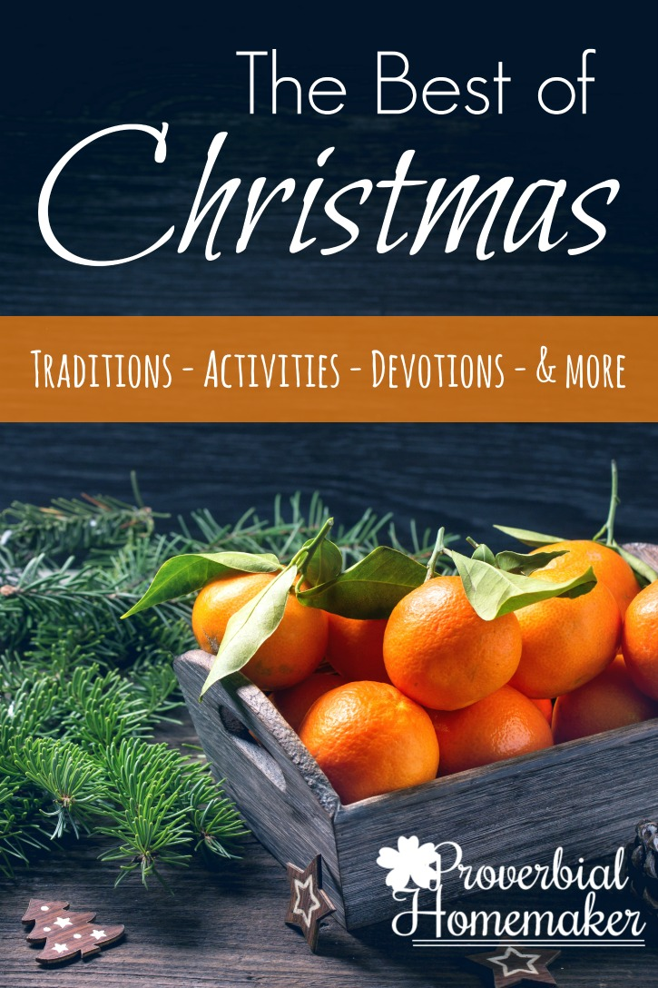 Find the best Christmas resources, activities, printables, traditions, and ideas at Proverbial Homemaker!