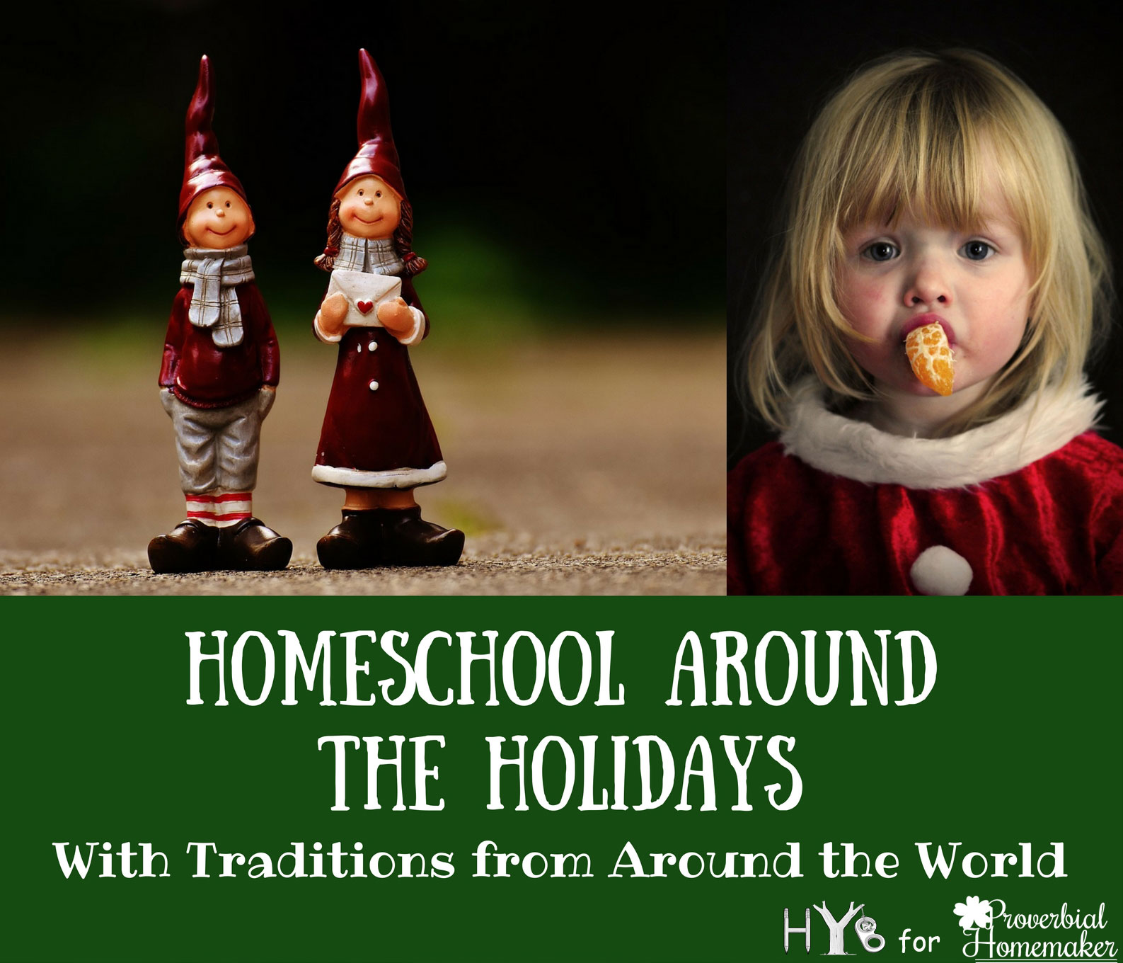 Holiday Traditions from Around the World - Proverbial Homemaker