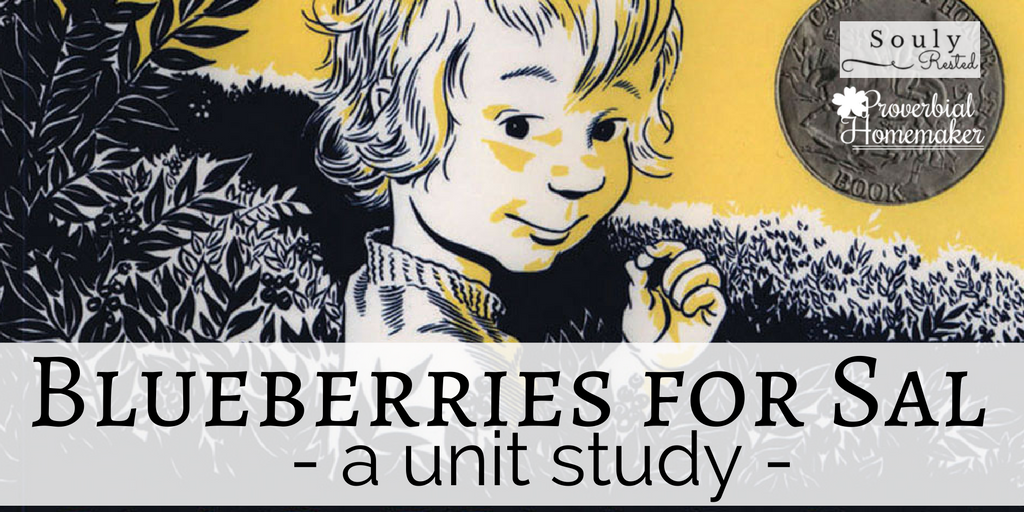 Blueberries for Sal Unit Study (Free Printable) - Proverbial Homemaker