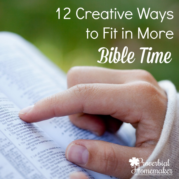 12 Creative Ways to Fit in More Bible Time
