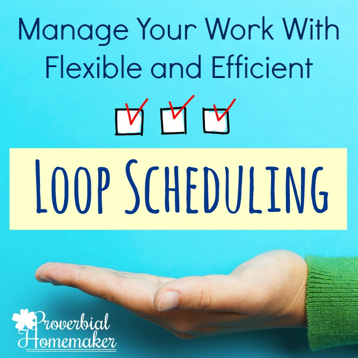Managing Your Work with Loop Scheduling