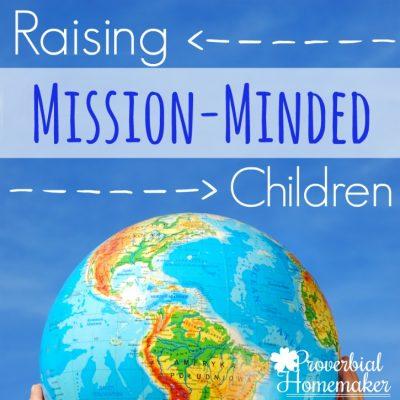 Raising Mission-Minded Children ($60+ GIVEAWAY!)