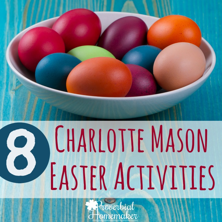 8 Charlotte Mason Easter Activities