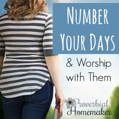 Number Your Days… and worship with them